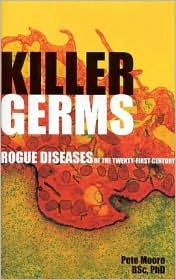 Killer Germs: Rogue Diseases of the Twenty-First Century
