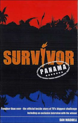 Survivor - Panama: The Official Companion to the Second Series of TV's Biggest Challenge