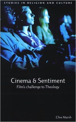 Cinema and Sentiment: Film's Challenge to Theology