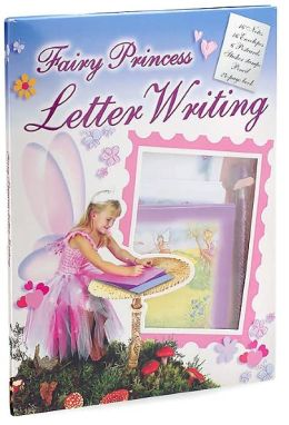 Fairy Princess Letter Writing (Letter Writing Kits Series)