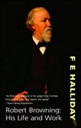 Robert Browning: His Life and Work