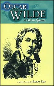 Oscar Wilde: A Life in Quotes