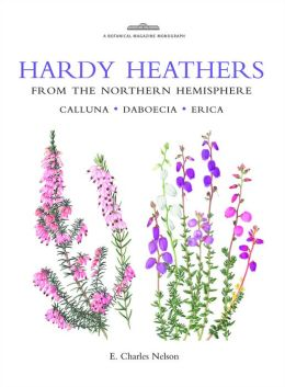 Hardy Heathers from the Northern Hemisphere: Calluna - Daboecia - Erica