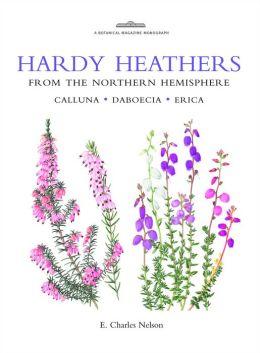 Hardy Heathers from the Northern Hemisphere: Calluna - Daboecia - Erica
