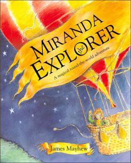 Miranda the Explorer: A Magical Round-the-World Adventure