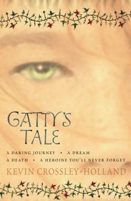 Gatty's Tale. Kevin Crossley-Holland