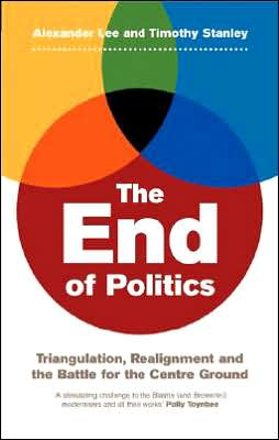 The End of Politics: Triangulation, Realignment and the Battle for the Centre Ground