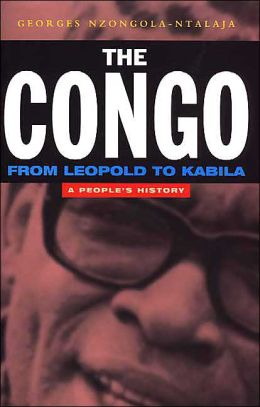 Congo: From Leopold to Kabila: A People's History