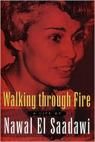 Walking through Fire: A Life of Nawal El Saadawi