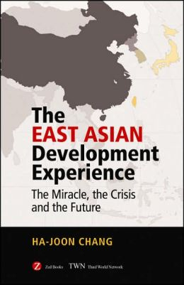East Asian Development Experience: The Miracle, the Crisis and the Future