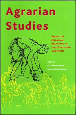 Agrarian Studies: Essays on Agrarian Relations in Less-Developed Countries