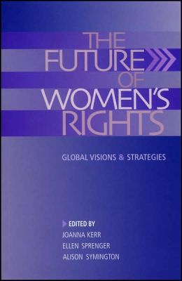 Future of Women's Rights: Global Visions and Strategies