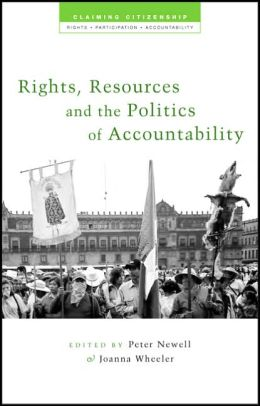 Rights, Resources and the Politics of Accountability (Claiming Citizenship Series)