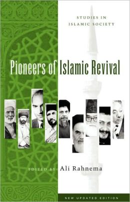 Pioneers of Islamic Revival (Studies in Islamic Society Series)