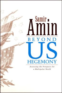 Beyond US Hegemony?: Assessing the Prospects for a Multipolar World