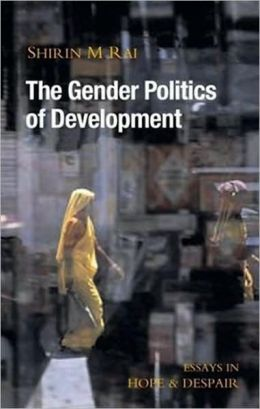 The Gender Politics of Development: Essays in Hope and Despair