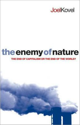 Enemy of Nature: The End of Capitalism or the End of the World?