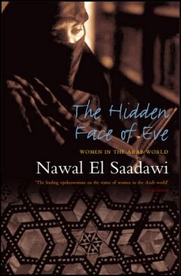Hidden Face of Eve: Women in the Arab World, Second Edition