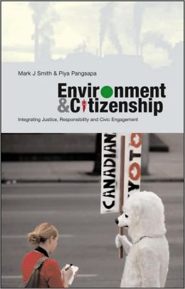 Environment and Citizenship: Integrating Justice, Responsibility and Civic Engagement