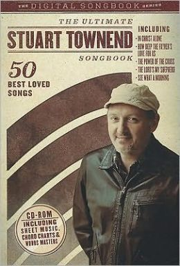 The Ultimate Stuart Townend Songbook: 50 Best Loved Songs