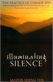 Illuminating Silence: The Practice of Chinese Zen