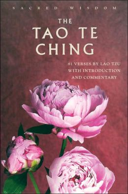 Sacred Wisdom: Tao Te Ching: 81 Verses by Lao Tzu with Introduction and Commentary