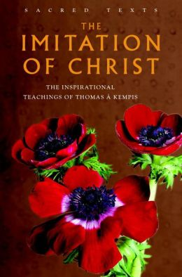 The Imitation of Christ: The Inspirational Teachings of Thomas A. Kempis