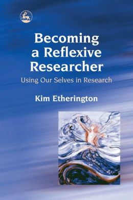 BECOMING A REFLEXIVE RESEARCHER