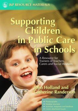 SUPPORTING CHILDREN IN PUBLIC CARE