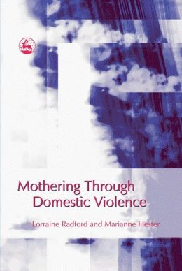 MOTHERING THROUGH DOMESTIC VIOLENC