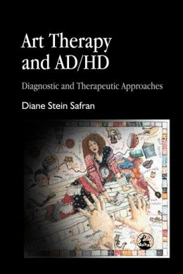 Art Therapy and AD/HD: Diagnostic and Therapeutic Approaches