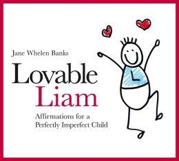 Loveable Liam: Affirmations for a Perfectly Imperfect Child