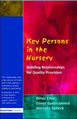 Key Persons in the Nursery: Building Relationships for Quality Provision
