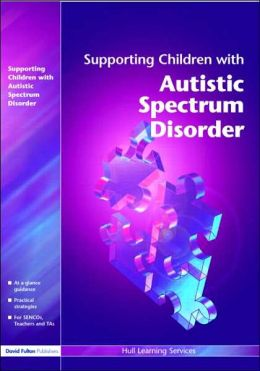 Supporting Children with Autistic Spectrum Disorders