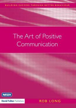 The Art of Positive Communication