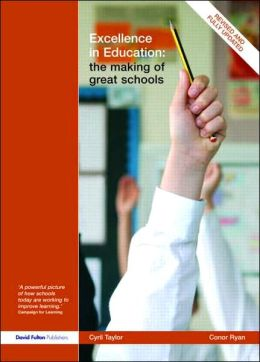 Excellence in Education: The Making of Great Schools