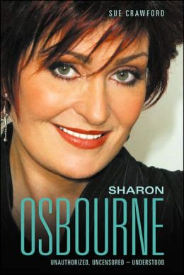 Sharon Osbourne: Unauthorized, Uncensored - Understood