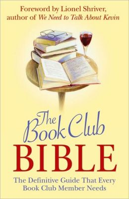Book Club Bible: The Definitive Guide that Every Book Club Member Needs
