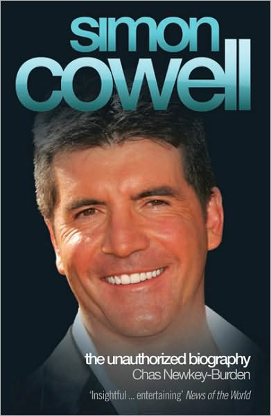 Free download ebooks for android Simon Cowell: The Unauthorized Biography by Chas Newkey-Burden FB2 PDF PDB