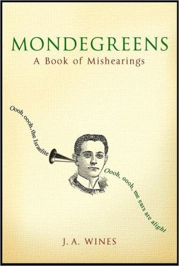 Mondegreens: A Book of Mishearings