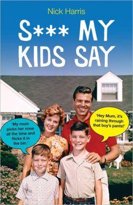 Shit My Kids Say