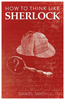 How to Think Like Sherlock: Improve your powers of observation
