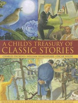 A Child's Treasury of Classic Stories: Charles Dickens, William Shakespeare, & Oscar Wilde