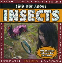 Find Out About Insects: With 18 projects and more than 260 pictures
