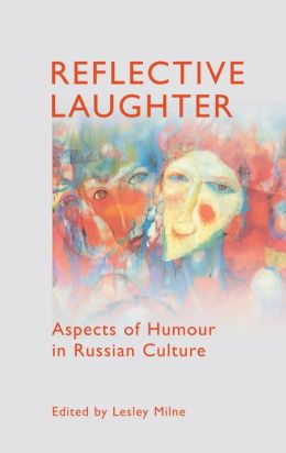 Reflective Laughter: Aspects of Humour in Russian Culture