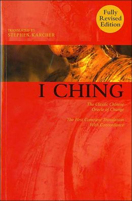 I Ching: The Classic Chinese Oracle of Change -- The First Complete Translation with Concordance