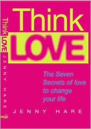 Think Love: The Seven Secrets of Love to Change Your Life
