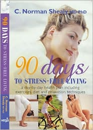 90 Days to Stress-Free Living: A Day-by-Day Health Plan, Including Exercises, Diet, and Relaxation Techniques