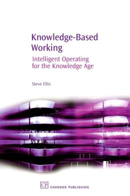 Knowledge Based Working: Intelligent Operating for the Knowledge Age