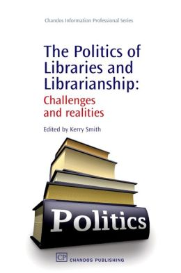 The Politics of Libraries: Challenges and Realities